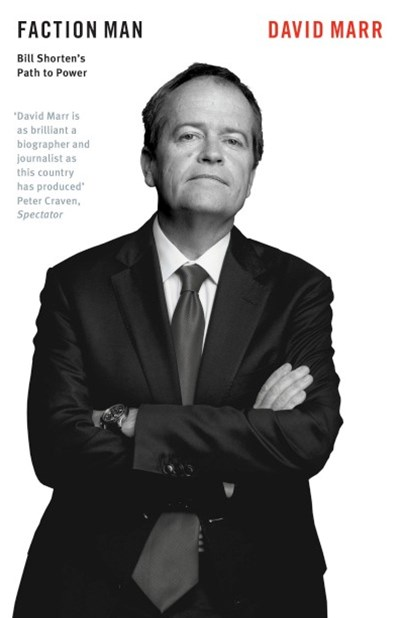 Faction Man: Bill Shorten's Pursuit of Power
