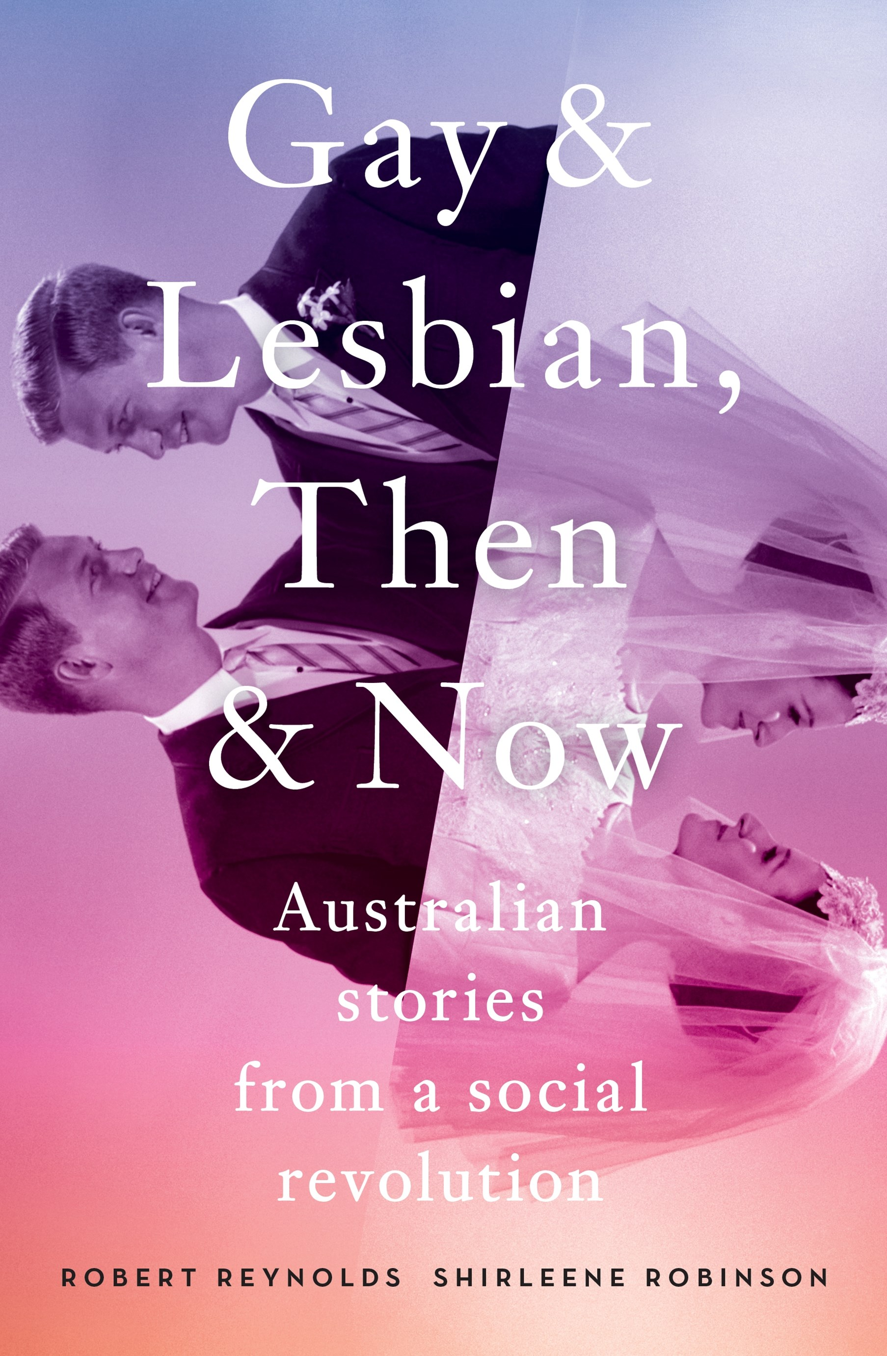 Gay and Lesbian, Then and Now: Australian Stories from a Social Revolution