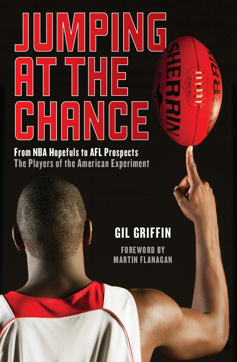 Jumping at the Chance: From NBA Hopefuls to AFL Prospects: The Players of the American Experiment