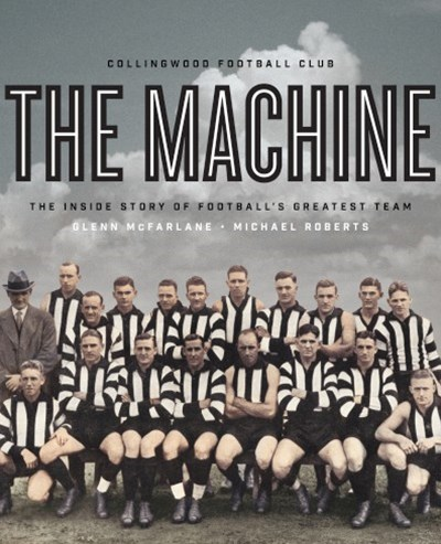 The Machine: The Inside Story of Football's Greatest Team