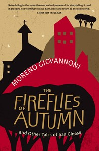 The Fireflies of Autumn: And Other Tales of San Ginese