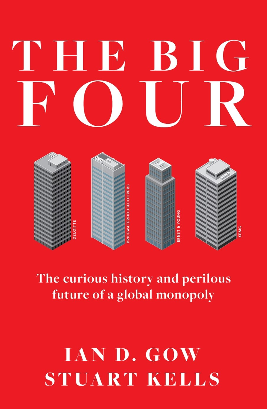 The Big Four: The Curious Past and Perilous Future of Global Accounting Monopoly