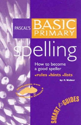 Pascal's Basic Primary Spelling Years 1GÇô4