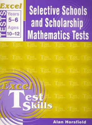 Excel Selective Schools and Scholarship Mathematics Tests Years 5–6