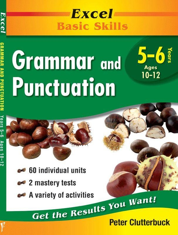 Excel Basic Skills Workbooks: Grammar and Punctuation Years 5GÇô6