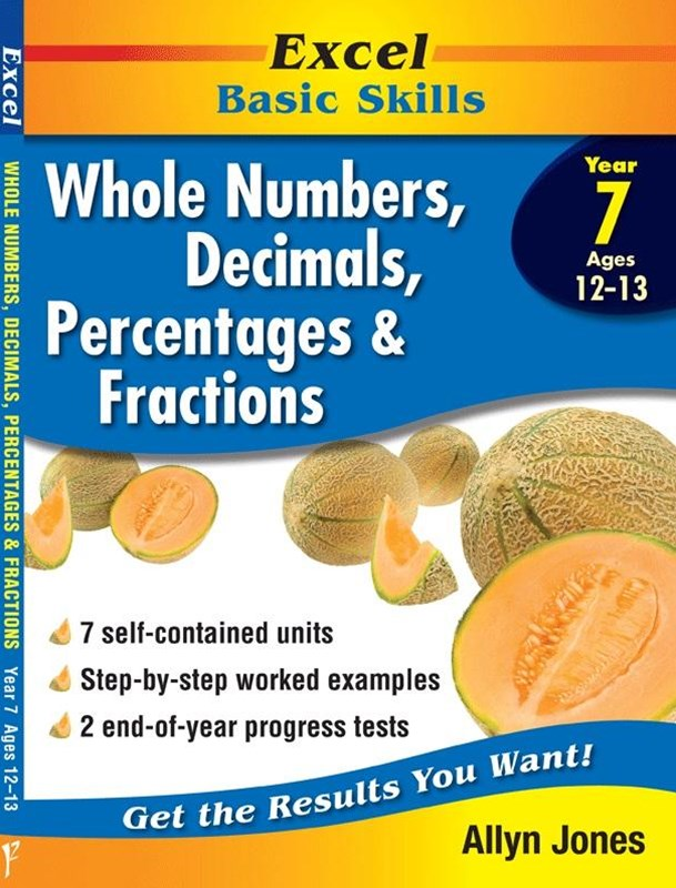 Excel Basic Skills Workbook: Whole Numbers, Decimals, Percentages and Fractions Year 7