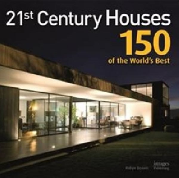 21st Century Houses: 150 of the World's Best Houses