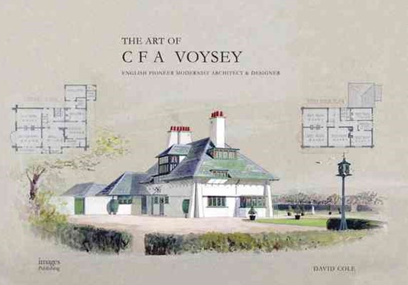 Art of CF Voysey: English Pioneer Modernist Architect and