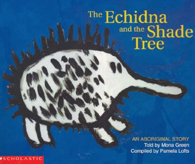 Aboriginal Story: Echidna and the Shade Tree