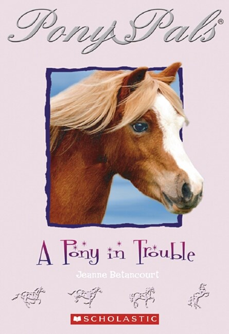 Pony Pals: # 3 Pony in Trouble
