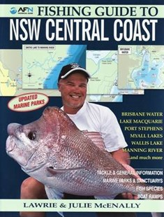 Fishing Guide to NSW Central Coast by Lawrie McEnally, Julie McEnally (9781865131238) - PaperBack - Pets & Nature Fish & Aquariums