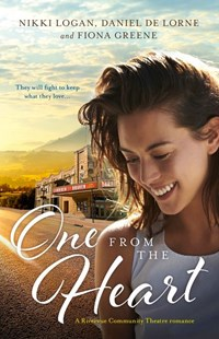 One from the Heart - A Rivervue Community Theatre Romance Anthology/Tread the Boards/Set the Stage/Take a Bow by Daniel De Lorne, Fiona Greene, Nikki Logan (9781867208105) - PaperBack - Modern & Contemporary Fiction General Fiction