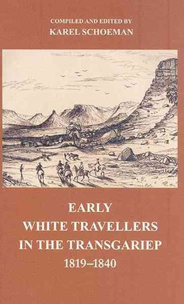 Early White Travellers in the Transgariep, 1819-1840