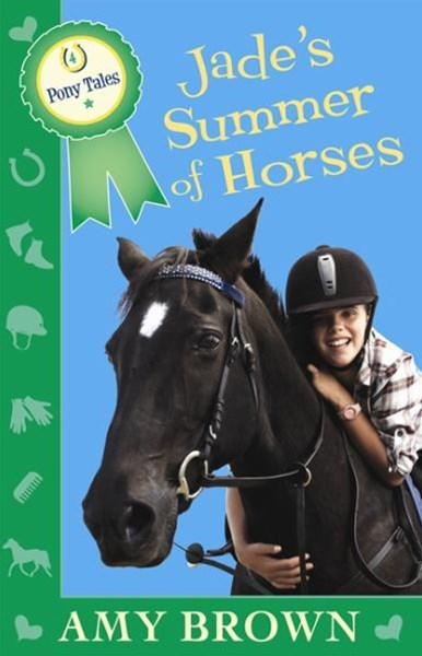 Jade's Summer of Horses: Pony Tales Book 4