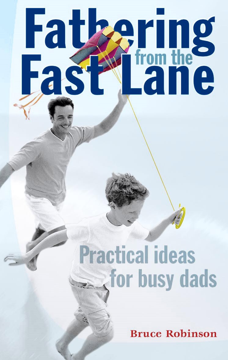 Fathering from the Fast Lane: Practical Ideas for Busy Dads