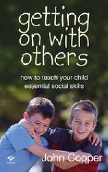 Getting On With Others: How To Teach Your Child Essential Social Skills