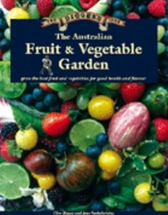 The Australian Fruit & Vegetable Garden by Clive Blazey, Jane Varkulevicius, Jane Varkulevicius (9781876473594) - HardCover - Cooking Cooking Reference