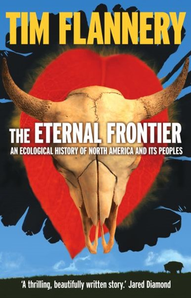 The Eternal Frontier: An Ecological History Of North America & Its Peoplles