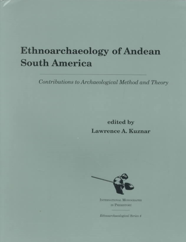 Ethnoarchaeology of Andean South America