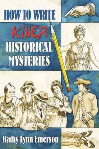 How to Write Killer Historical Mysteries