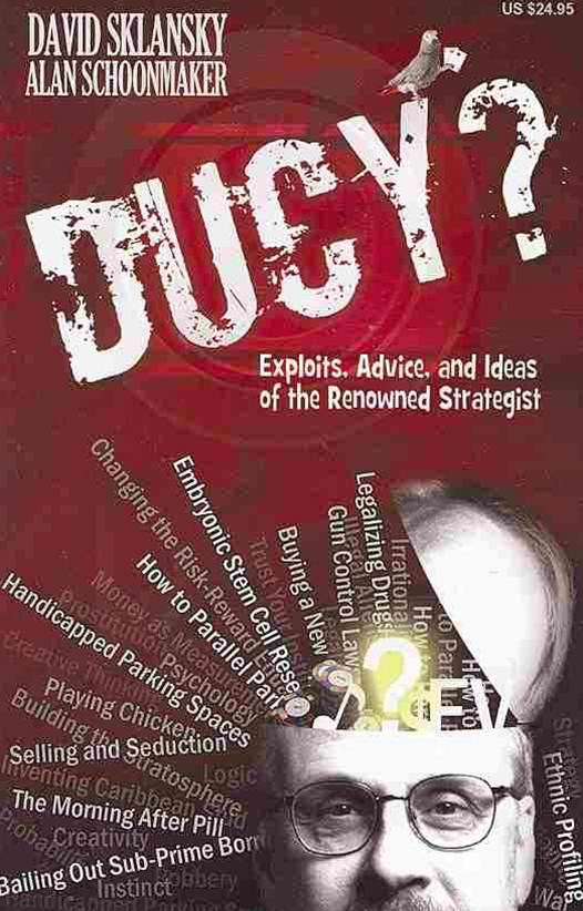 DUCY?; Exploits, Advice, and Ideas of the Renowned Strategist