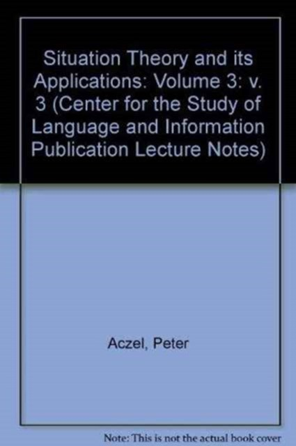 Situation Theory and its Applications: Volume 3