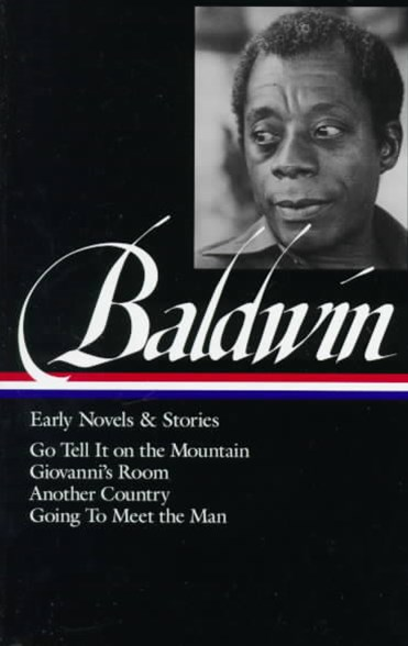 James Baldwin - Early Novels and Stories
