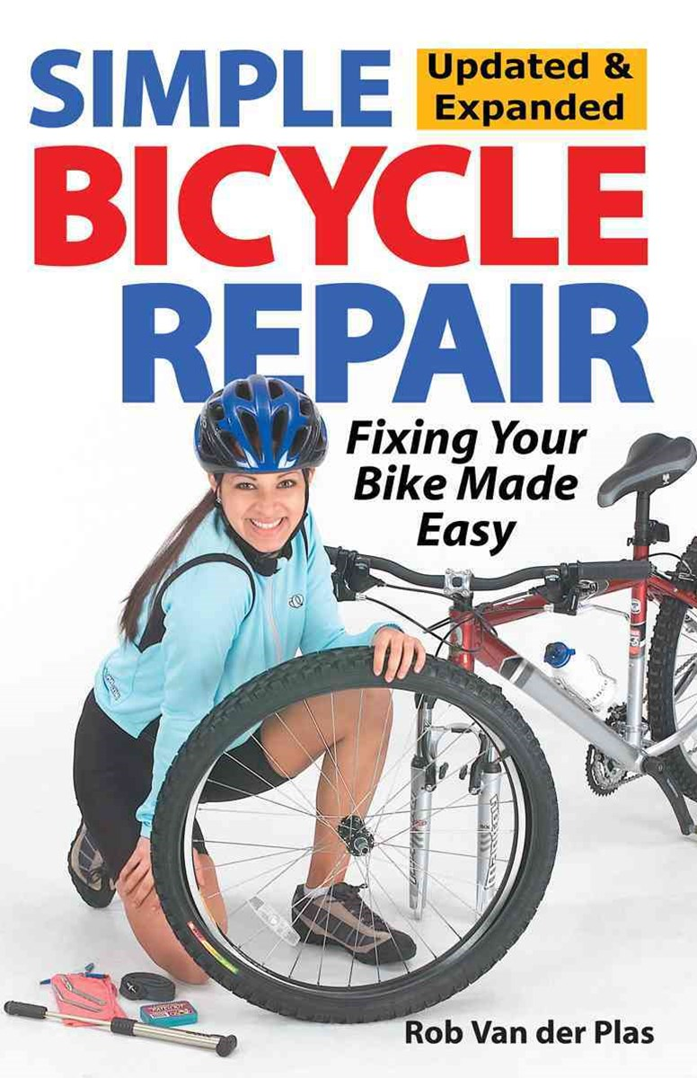 Simple Bicycle Repair, Updated and Expanded Ed