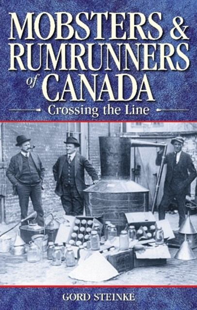 Mobsters and Rumrunners of Canada