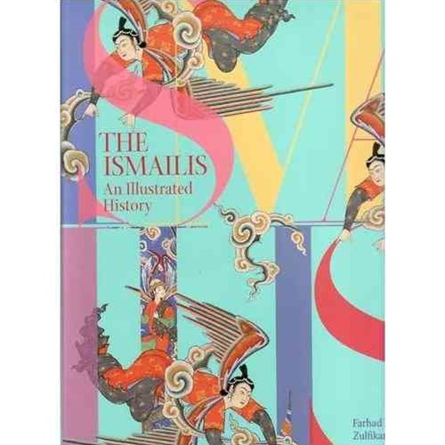 Ismailis: An Illustrated History
