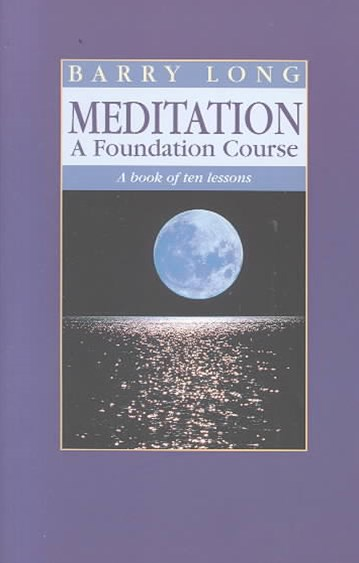Meditation - A Foundation Course