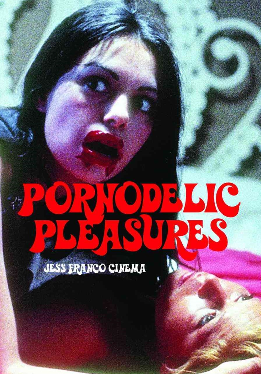 Pornodelic Pleasures