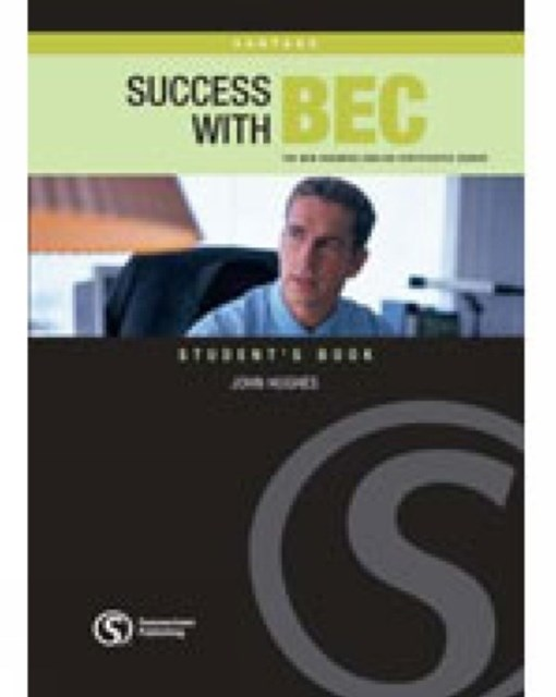 Success with BEC Vantage : The New Business English Certificates Course