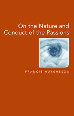 On the Nature and Conduct of the Passions