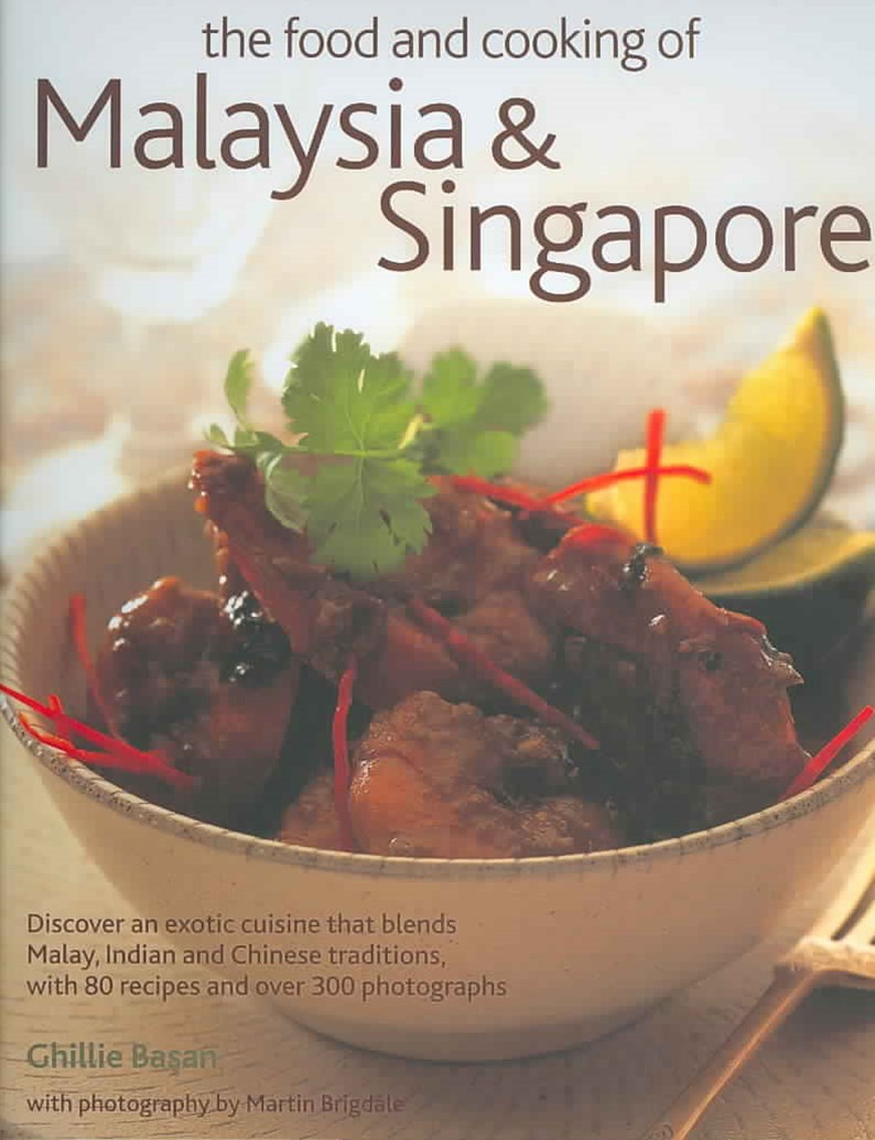 Food and Cooking of Malaysia and Singapore
