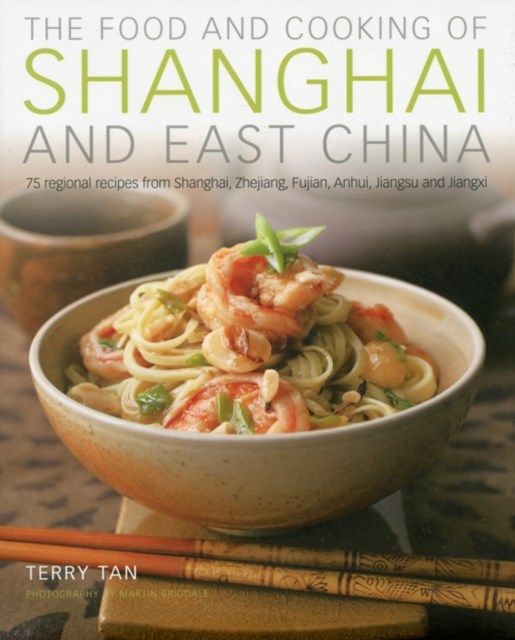 Food and Cooking of Shanghai and East China