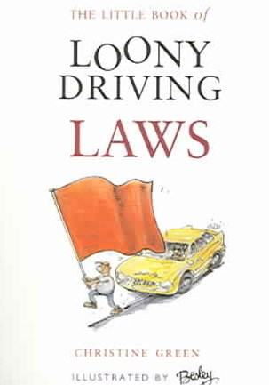 The Little Book of Loony Driving Laws