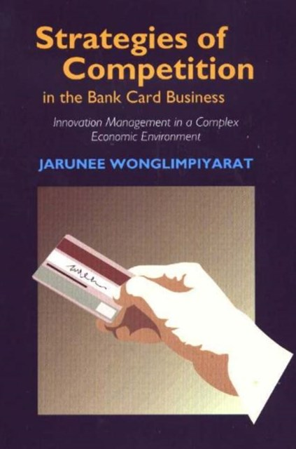 Strategies of Competition in the Bank Card Business