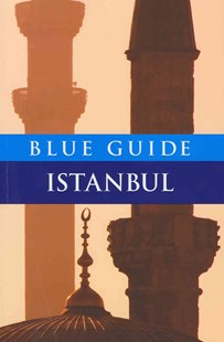 Blue Guide Istanbul by John Freely, Annabel Barber (9781905131402) - PaperBack - Travel Europe Travel Guides