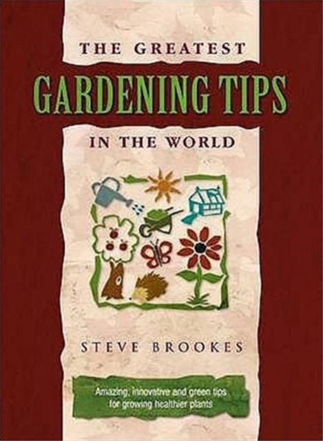Greatest Gardening Tips in the World