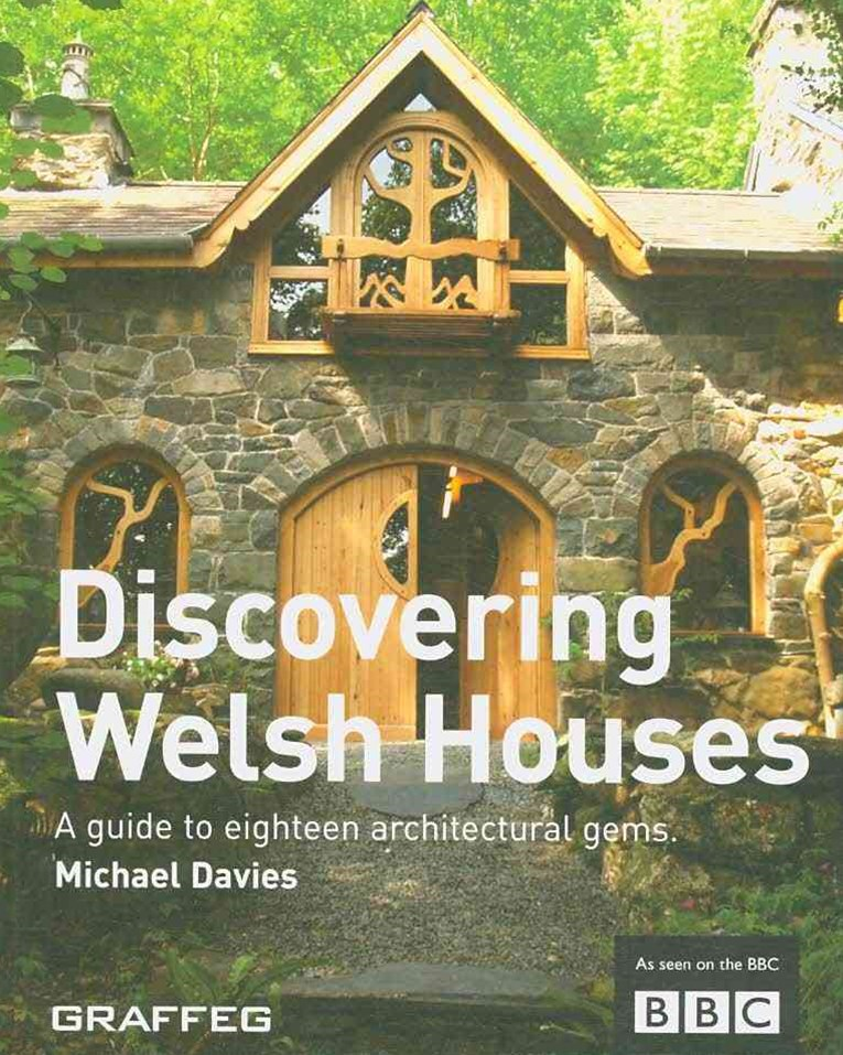 Discovering Welsh Houses: a Guide to Eighteen Architectural Gems