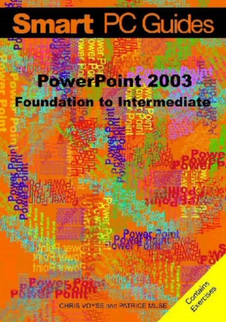 PowerPoint 2003: Foundation to Intermediate Guide