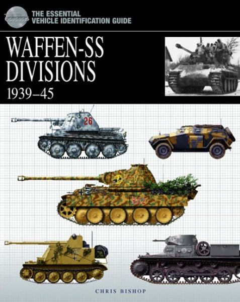 Essential Vehicle Identification Guide: Waffen-SS Divisions 1939 - 45
