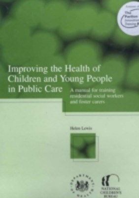 Improving the Health of Children and Young People in Public in Care