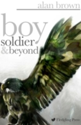 Boy Soldier and Beyond