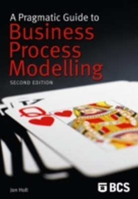 Pragmatic Guide to Business Process Modelling