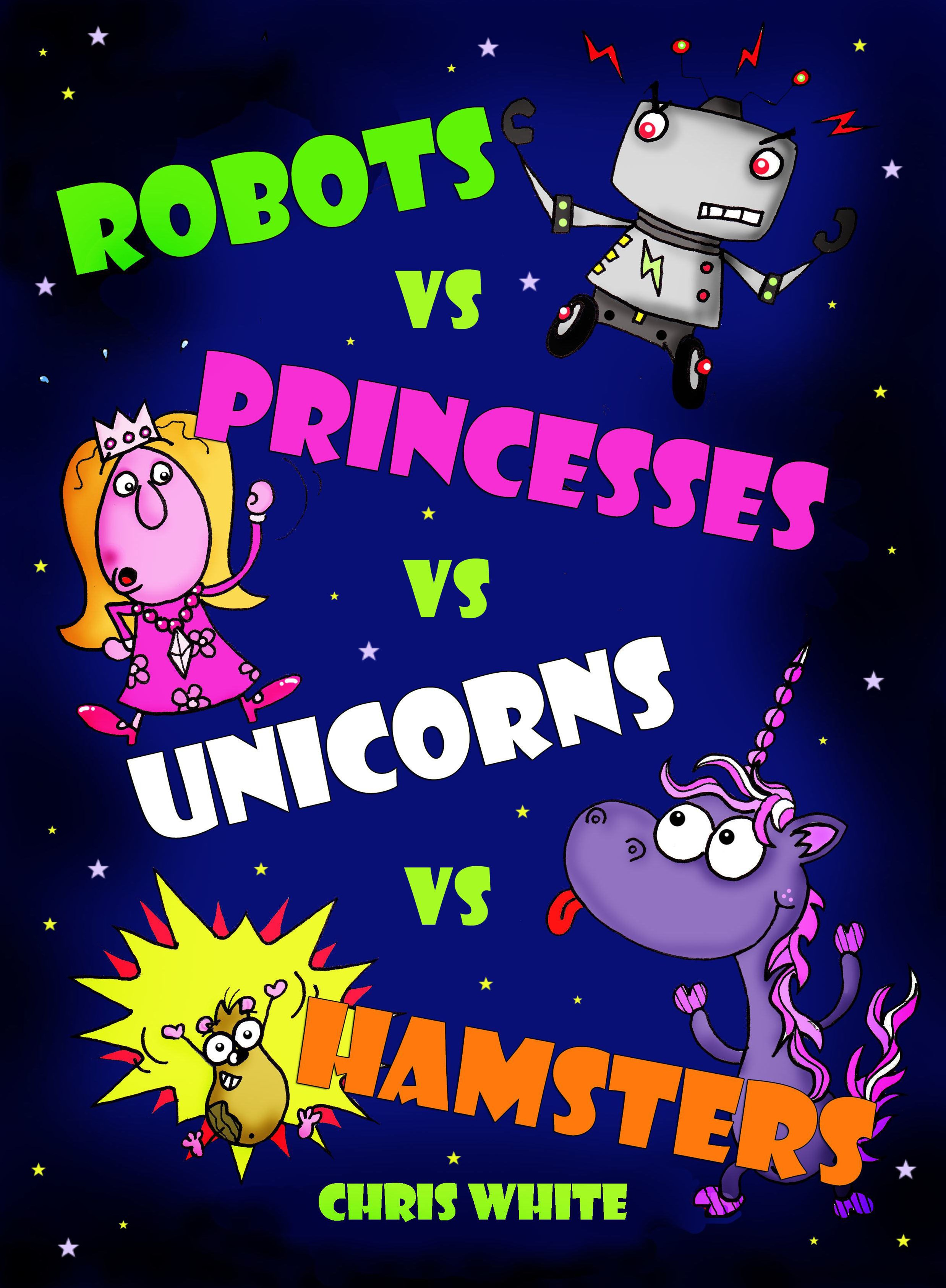 Robots vs Princesses vs Unicorns vs Hamsters