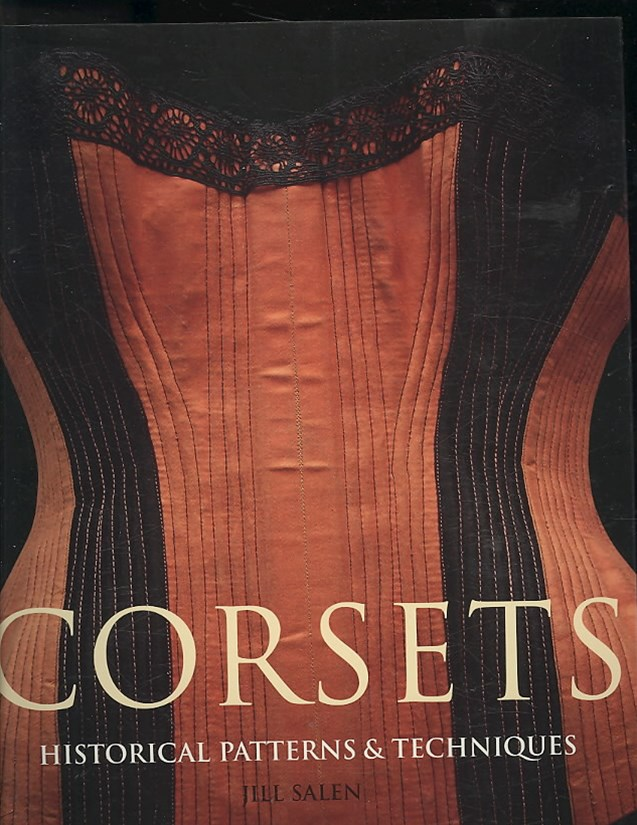 Corsets:Historic Patterns and Techniques
