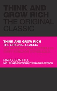 Think and Grow Rich - the Original Classic by Napoleon Hill, Napoleon Hill (9781906465599) - HardCover - Business & Finance Careers