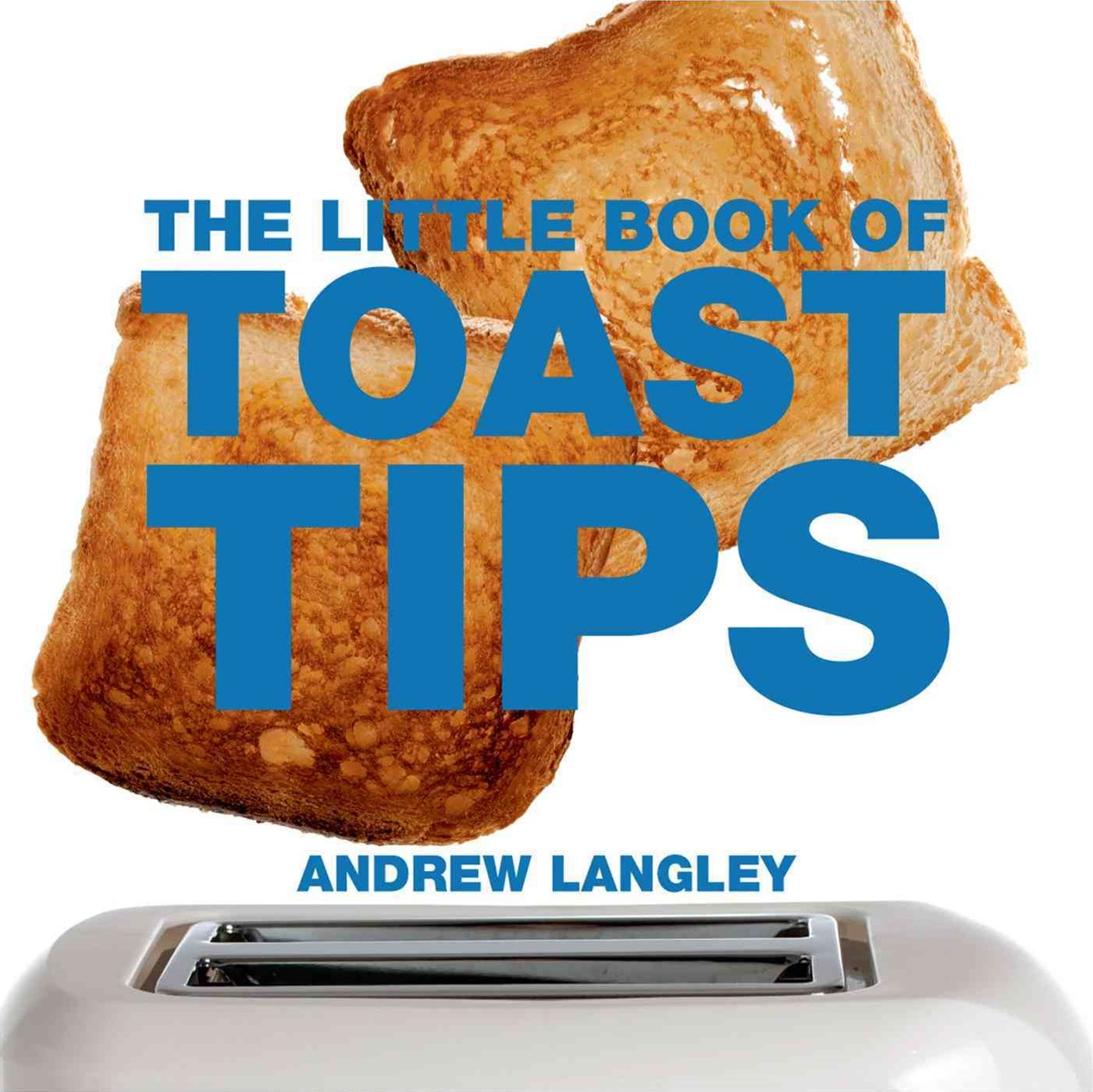 The Little Book of Toast Tips